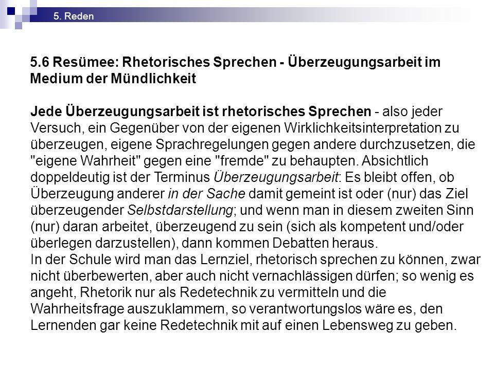 5. Reden 5.6 Resümee: Rhetorisches Sprechen - Überzeugungsarbeit im Medium der Mündlichkeit.