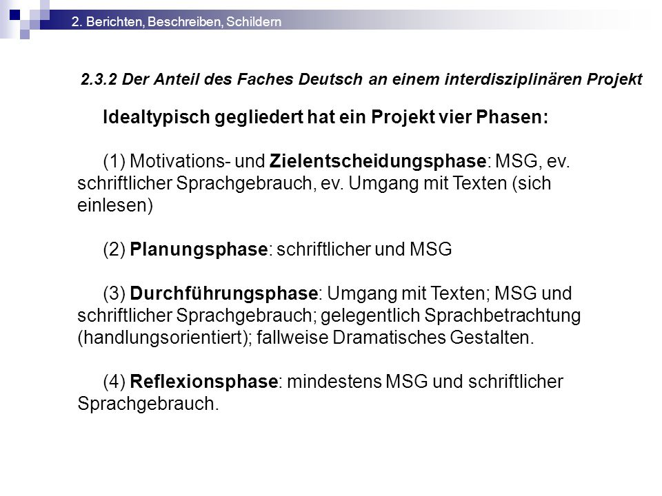 Idealtypisch gegliedert hat ein Projekt vier Phasen:
