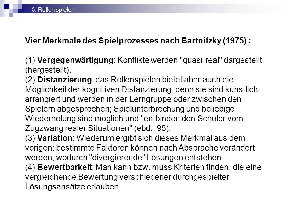 Vier Merkmale des Spielprozesses nach Bartnitzky (1975) :
