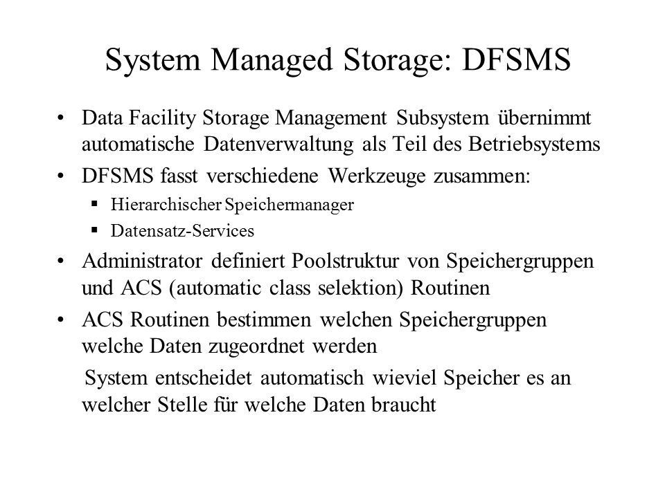 System Managed Storage: DFSMS
