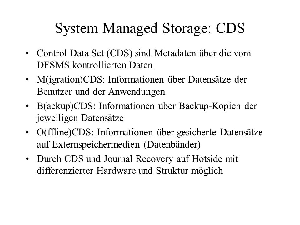 System Managed Storage: CDS