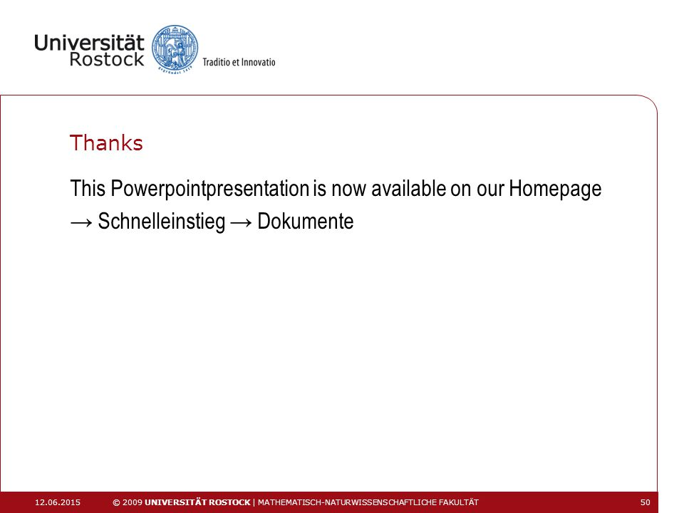 Thanks This Powerpointpresentation is now available on our Homepage → Schnelleinstieg → Dokumente