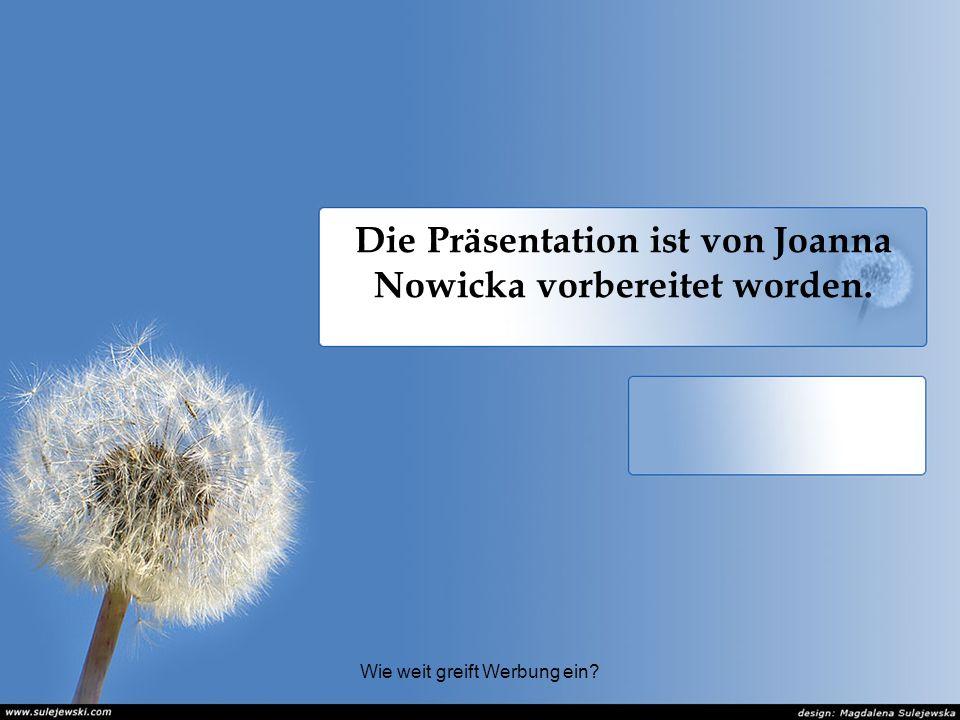 Die Präsentation ist von Joanna Nowicka vorbereitet worden.