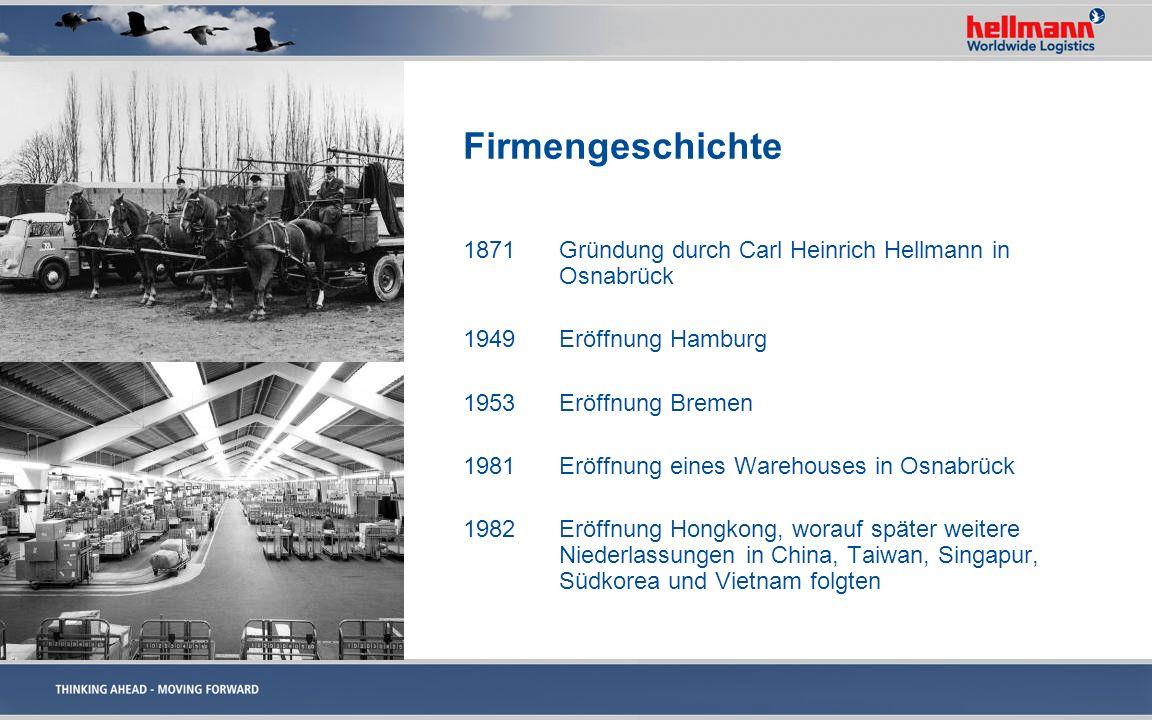 Firmengeschichte1871 Gründung durch Carl Heinrich Hellmann in Osnabrück. 1949 Eröffnung Hamburg. 1953 Eröffnung Bremen.