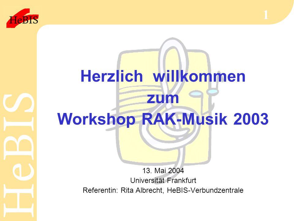 Herzlich willkommen zum Workshop RAK-Musik 2003