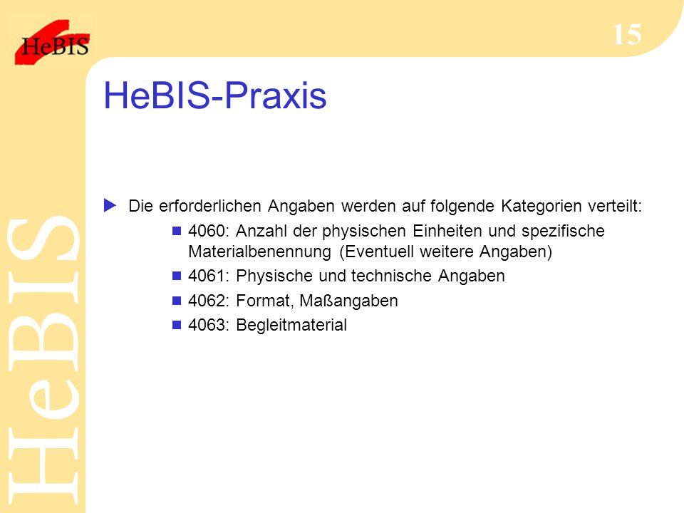 HeBIS-Praxis Die erforderlichen Angaben werden auf folgende Kategorien verteilt: