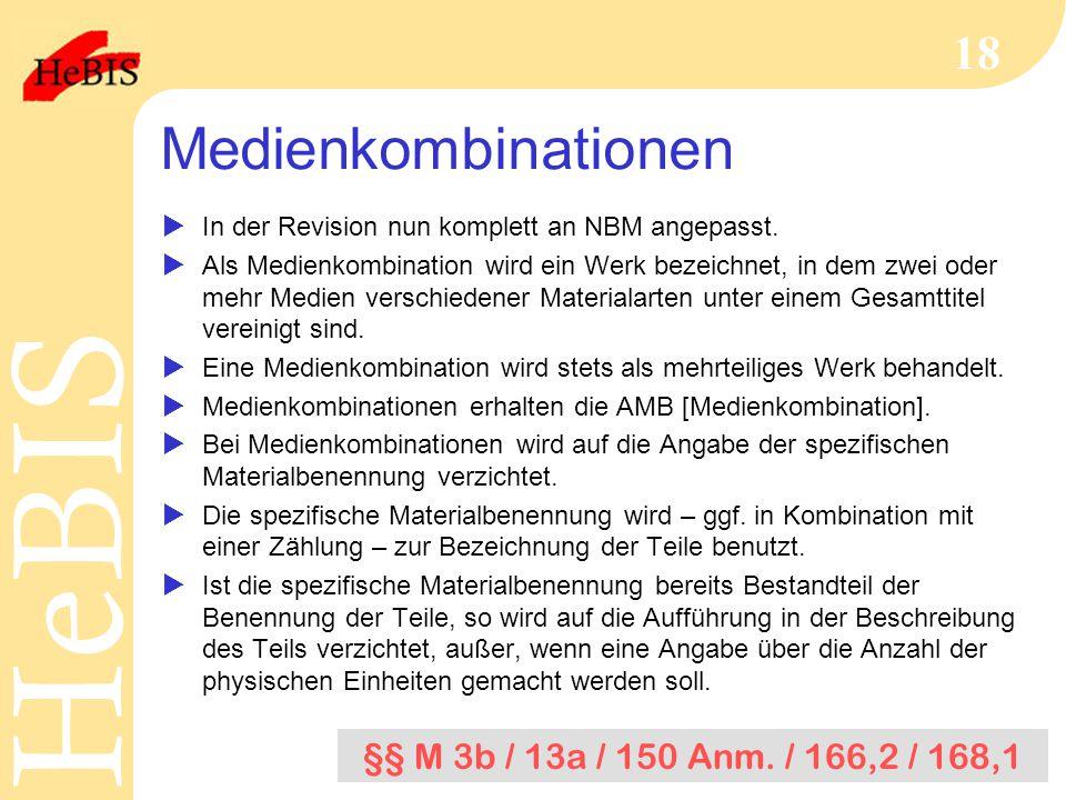Medienkombinationen §§ M 3b / 13a / 150 Anm. / 166,2 / 168,1