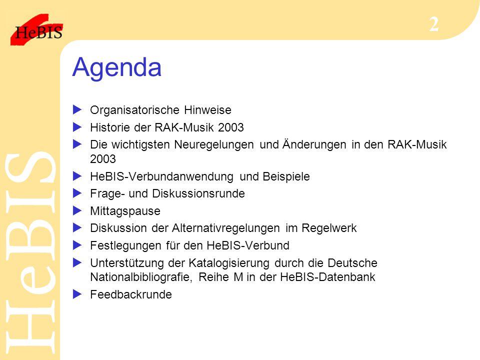 Agenda Organisatorische Hinweise Historie der RAK-Musik 2003