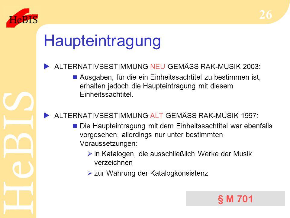 Haupteintragung ALTERNATIVBESTIMMUNG NEU GEMÄSS RAK-MUSIK 2003: