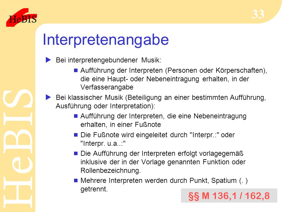 Interpretenangabe §§ M 136,1 / 162,8 Bei interpretengebundener Musik: