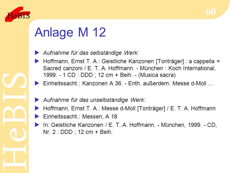 Anlage M 12 Aufnahme für das selbständige Werk: