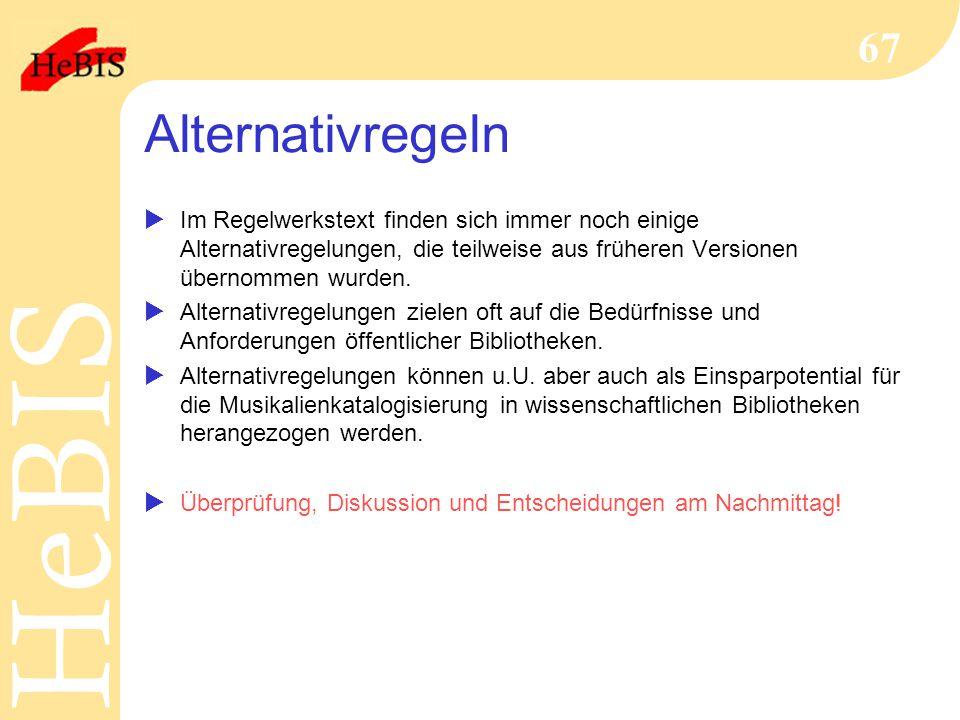 Alternativregeln Im Regelwerkstext finden sich immer noch einige Alternativregelungen, die teilweise aus früheren Versionen übernommen wurden.