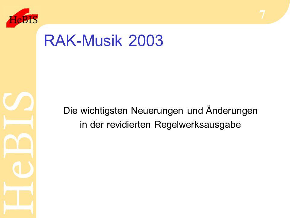 RAK-Musik 2003 Die wichtigsten Neuerungen und Änderungen