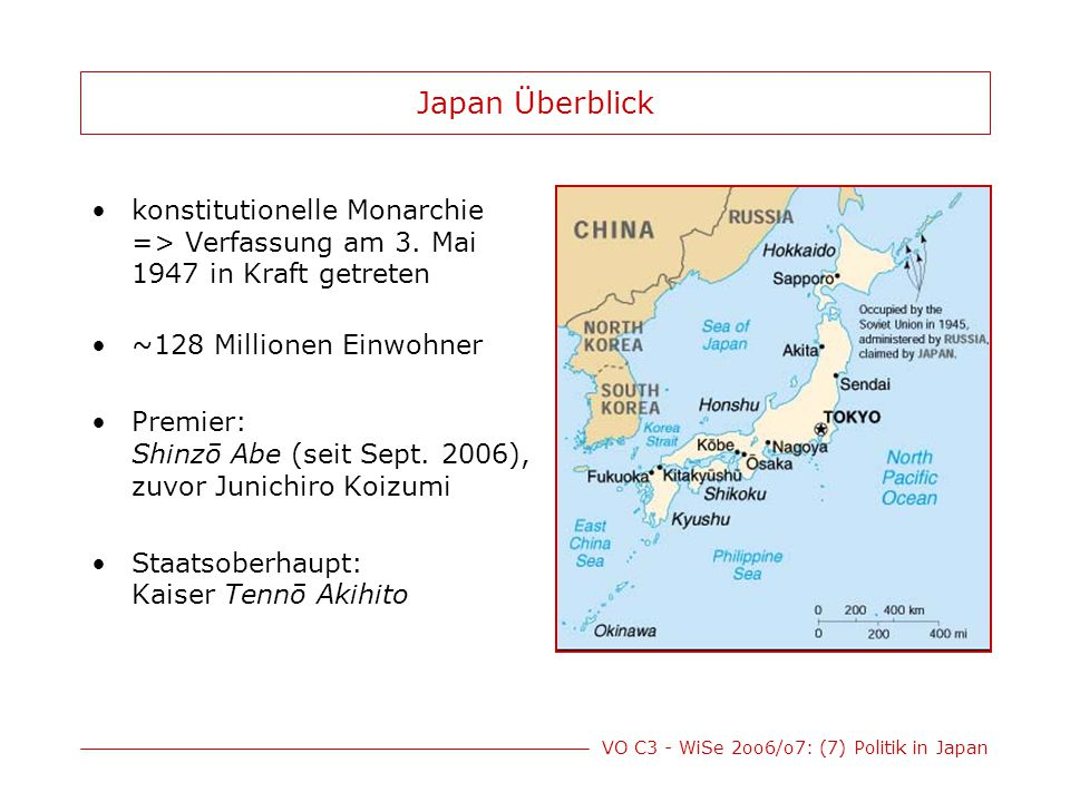 Japan Überblick konstitutionelle Monarchie => Verfassung am 3. Mai 1947 in Kraft getreten. ~128 Millionen Einwohner.