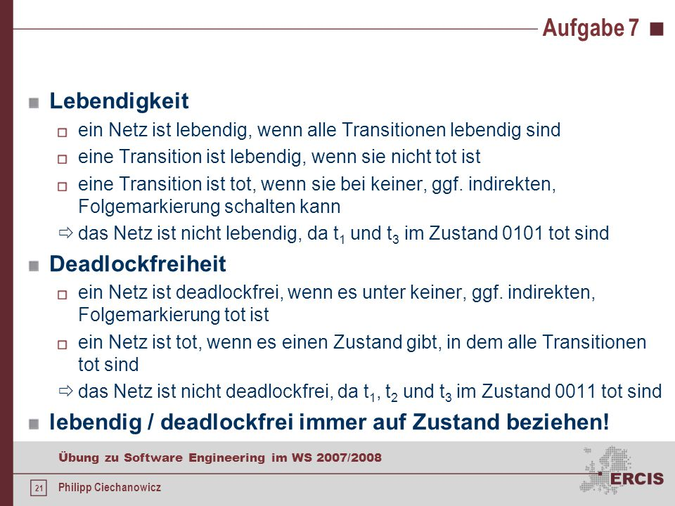 Literatur W. Reisig: Petrinetze. Eine Einführung. Springer-Verlag 1982.