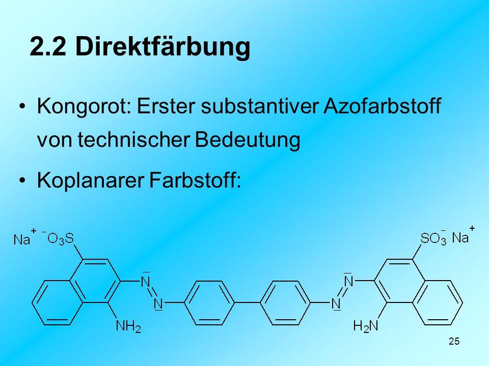 2.2 Direktfärbung Kongorot: Erster substantiver Azofarbstoff von technischer Bedeutung. Koplanarer Farbstoff: