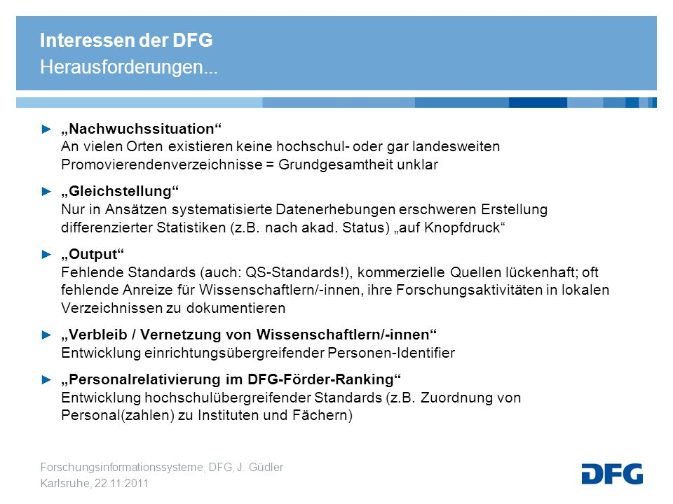Interessen der DFG Herausforderungen...