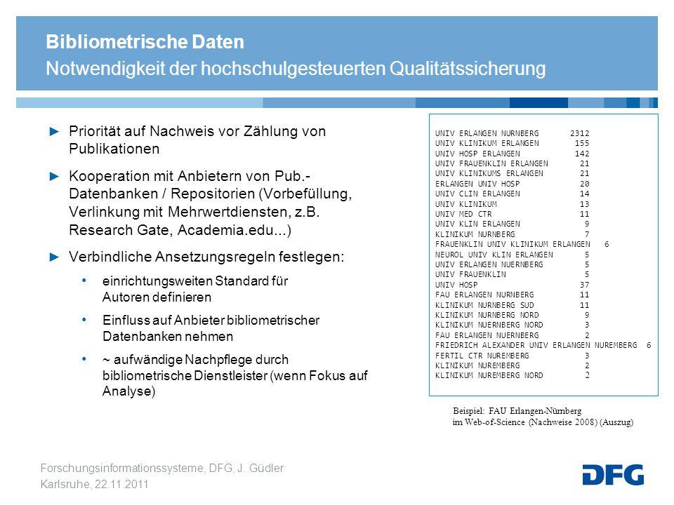 Bibliometrische Daten Notwendigkeit der hochschulgesteuerten Qualitätssicherung