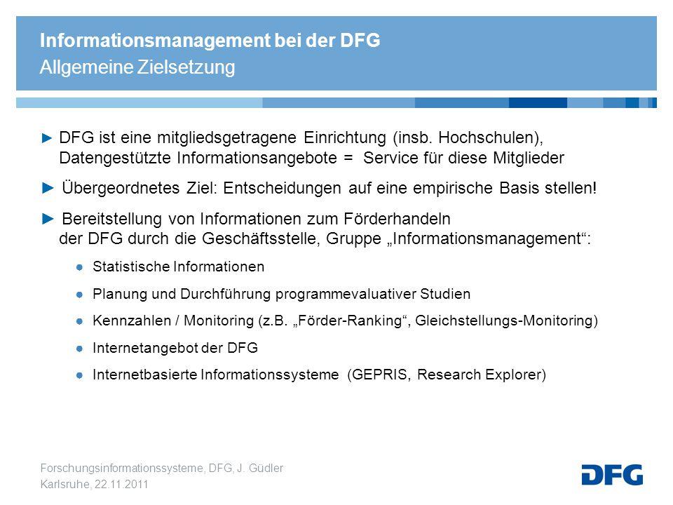 Informationsmanagement bei der DFG Allgemeine Zielsetzung