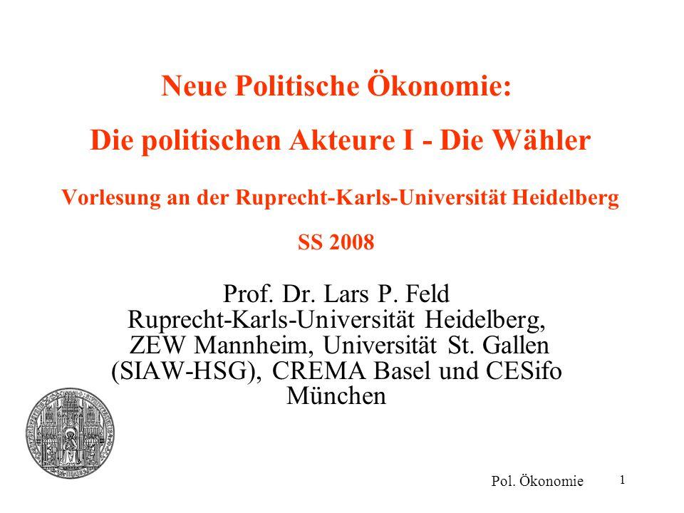 Neue Politische Ökonomie: Die politischen Akteure I - Die Wähler Vorlesung an der Ruprecht-Karls-Universität Heidelberg SS 2008