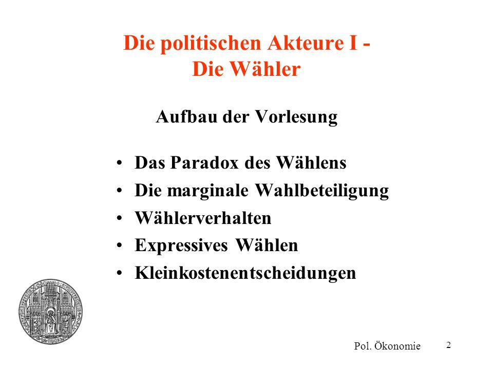 Die politischen Akteure I - Die Wähler Aufbau der Vorlesung