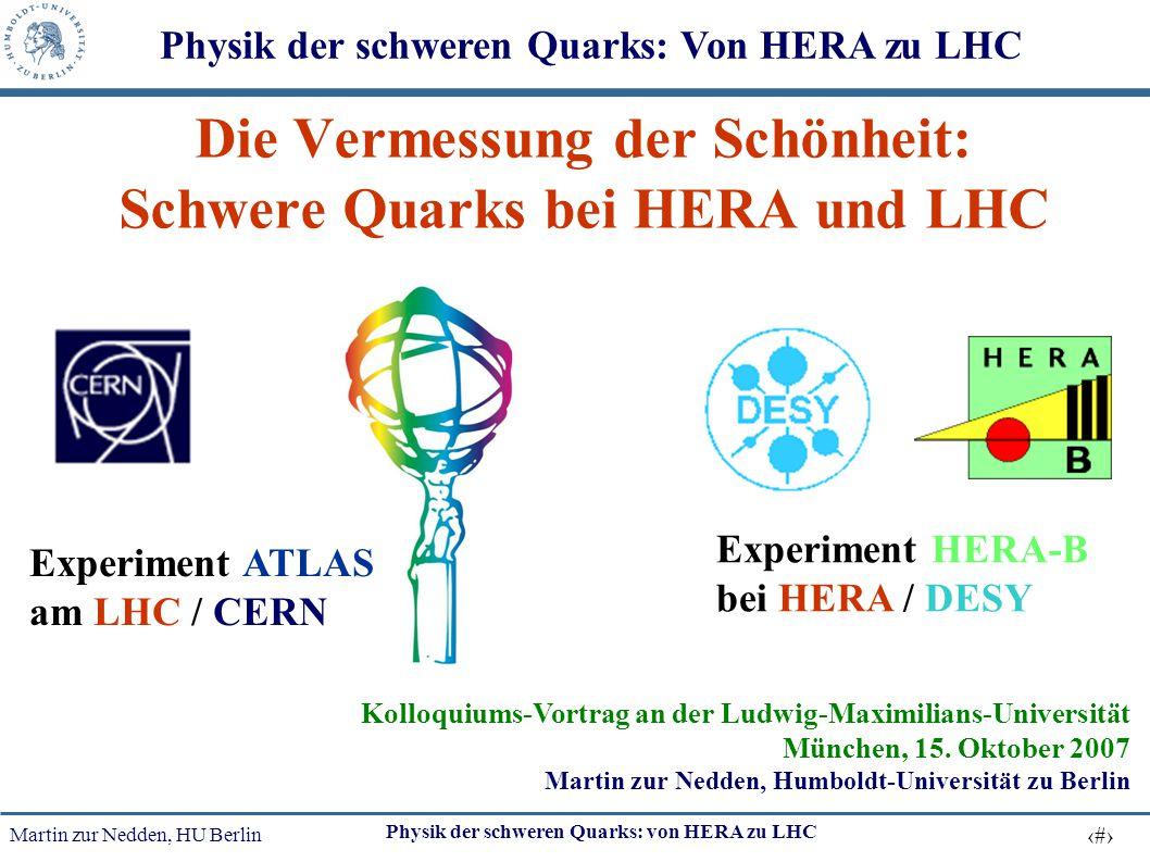 Die Vermessung der Schönheit: Schwere Quarks bei HERA und LHC