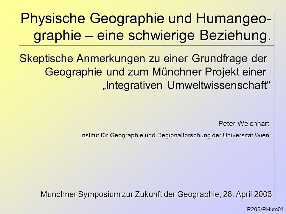 Physische Geographie und Humangeo-graphie – eine schwierige Beziehung.