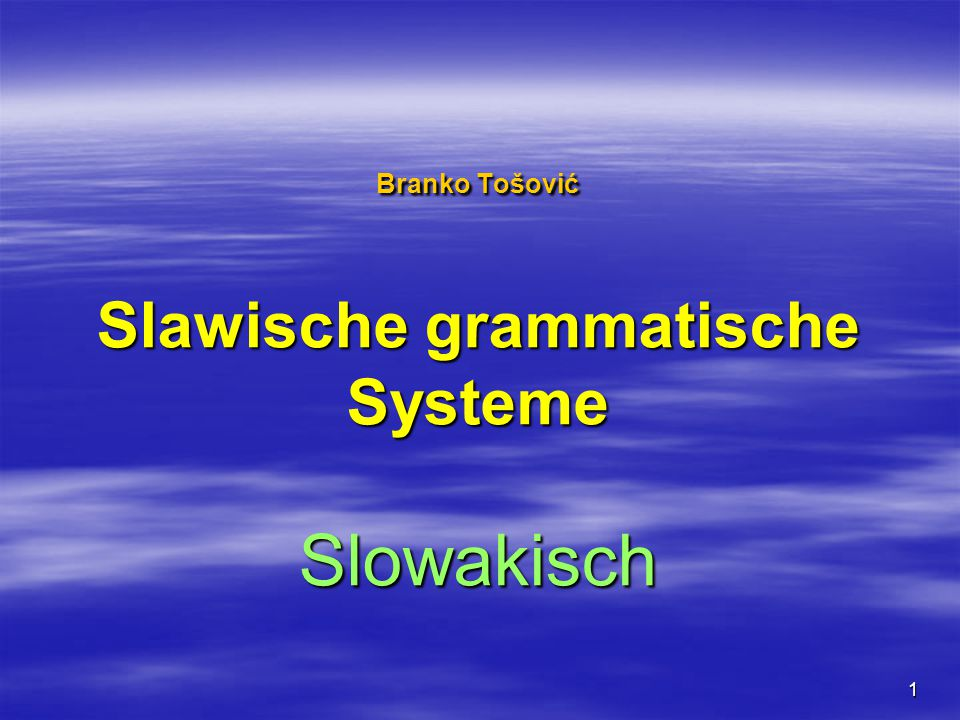 Branko Tošović Slawische grammatische Systeme Slowakisch