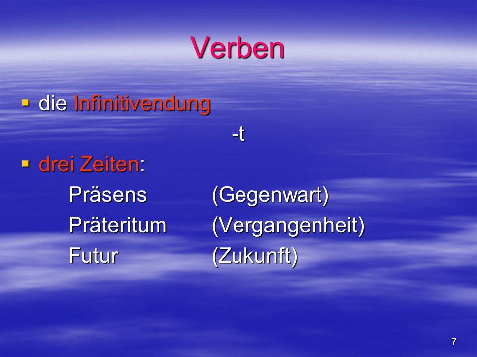 Verben die Infinitivendung -t drei Zeiten: Präsens (Gegenwart)