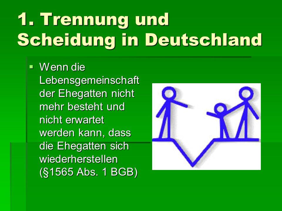 1. Trennung und Scheidung in Deutschland