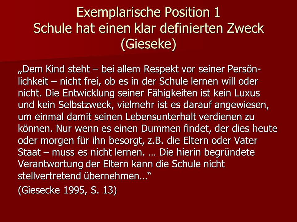 Exemplarische Position 1 Schule hat einen klar definierten Zweck (Gieseke)