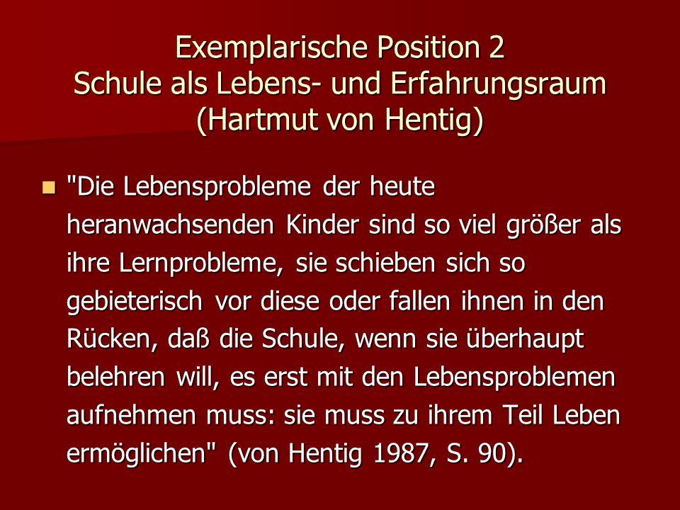 Exemplarische Position 2 Schule als Lebens- und Erfahrungsraum (Hartmut von Hentig)