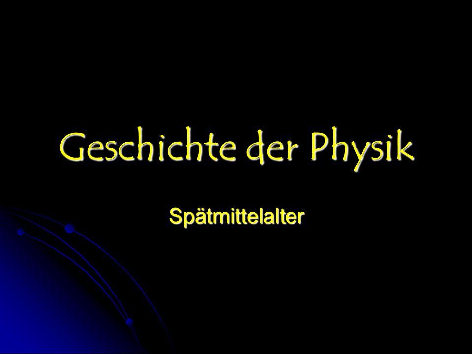 Geschichte der Physik Spätmittelalter
