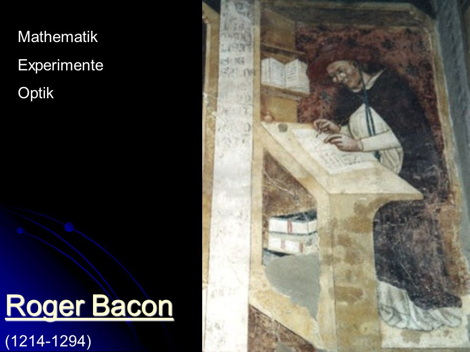 Roger Bacon Mathematik Experimente Optik (1214-1294)