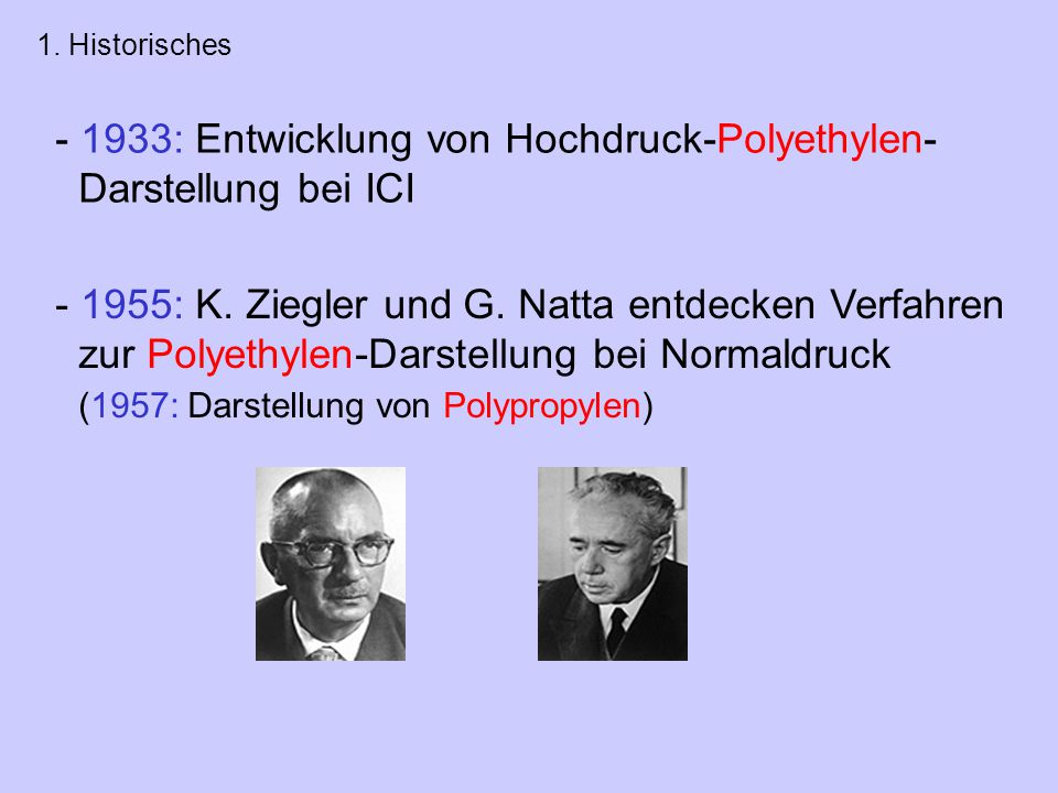 1933: Entwicklung von Hochdruck-Polyethylen- Darstellung bei ICI