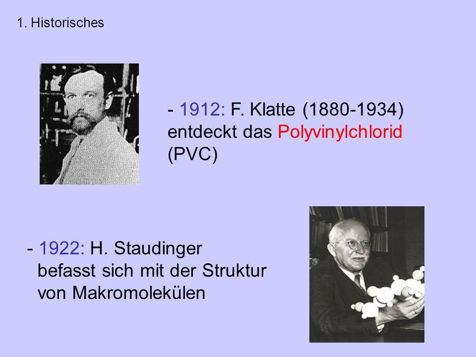 - 1912: F. Klatte (1880-1934) entdeckt das Polyvinylchlorid (PVC)