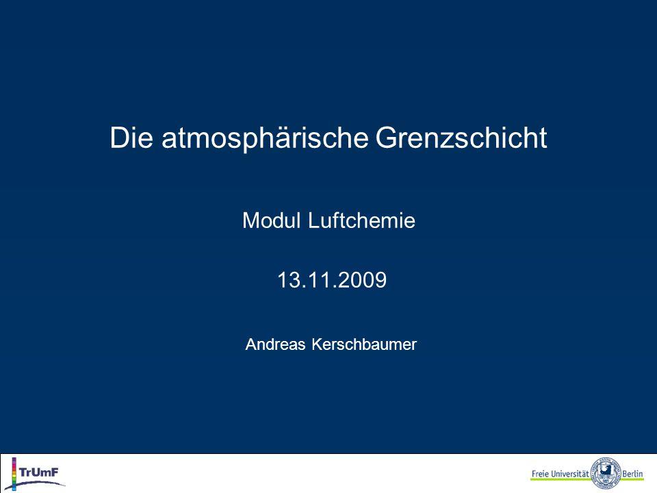 Die atmosphärische Grenzschicht Modul Luftchemie 13. 11