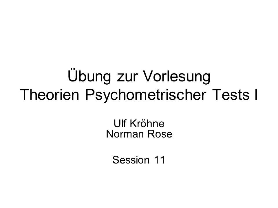 Übung zur Vorlesung Theorien Psychometrischer Tests I