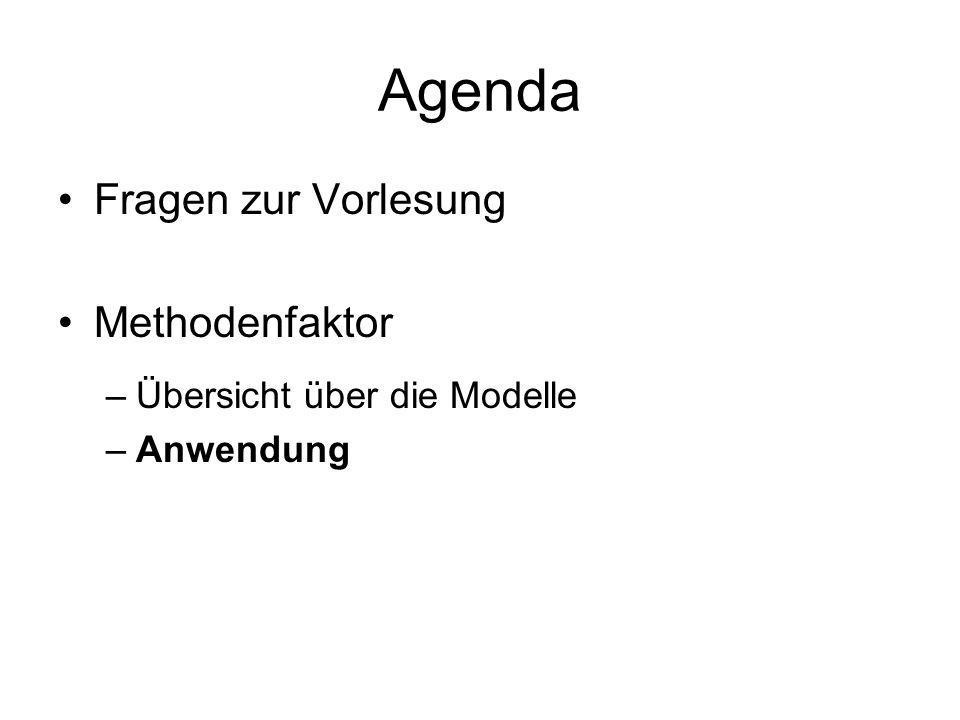 Agenda Fragen zur Vorlesung Methodenfaktor Übersicht über die Modelle
