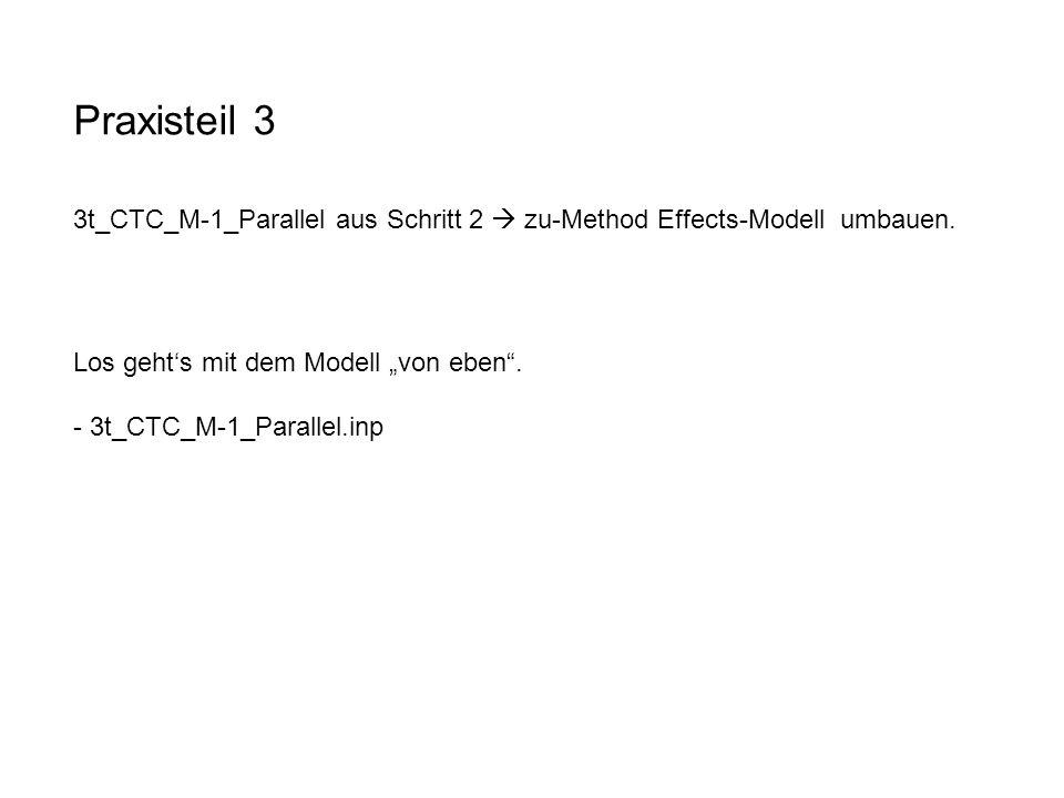 """Praxisteil 3 3t_CTC_M-1_Parallel aus Schritt 2  zu-Method Effects-Modell umbauen. Los geht's mit dem Modell """"von eben ."""