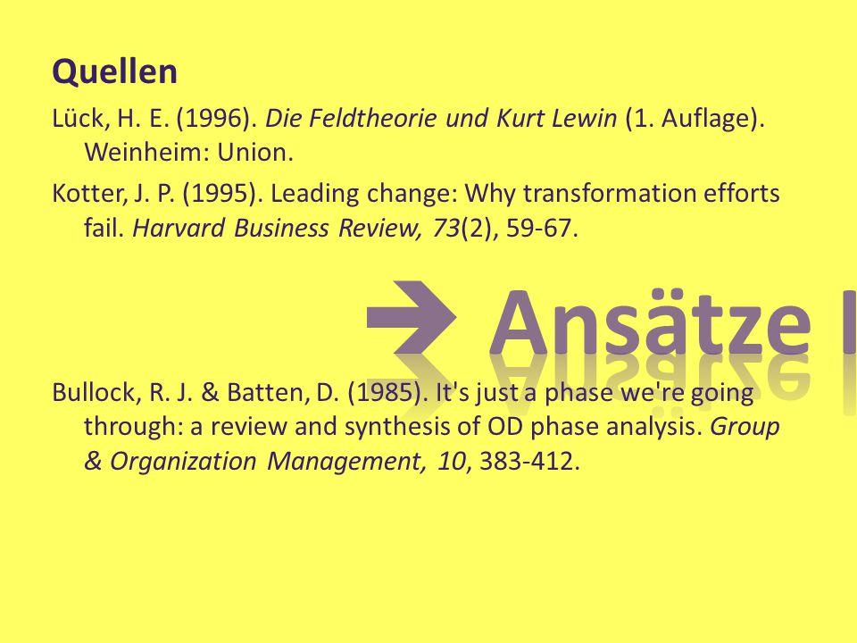 Quellen Lück, H. E. (1996). Die Feldtheorie und Kurt Lewin (1. Auflage). Weinheim: Union.