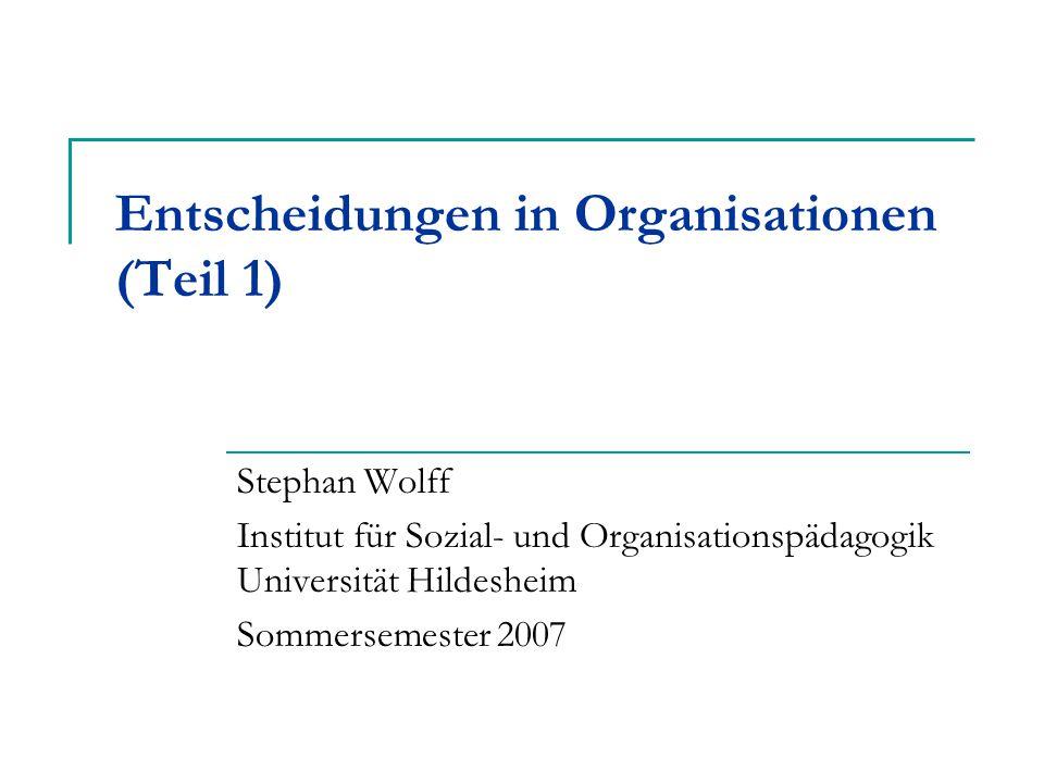 Entscheidungen in Organisationen (Teil 1)