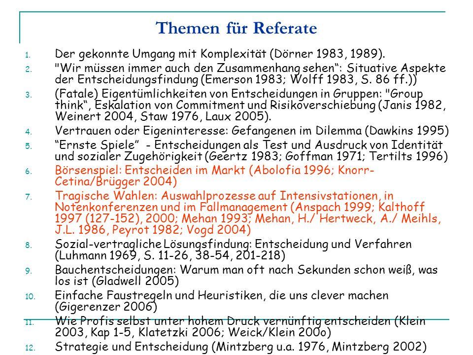 Themen für Referate Der gekonnte Umgang mit Komplexität (Dörner 1983, 1989).