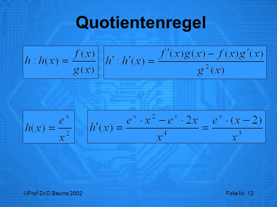 Quotientenregel ©Prof.Dr.D.Baums 2002