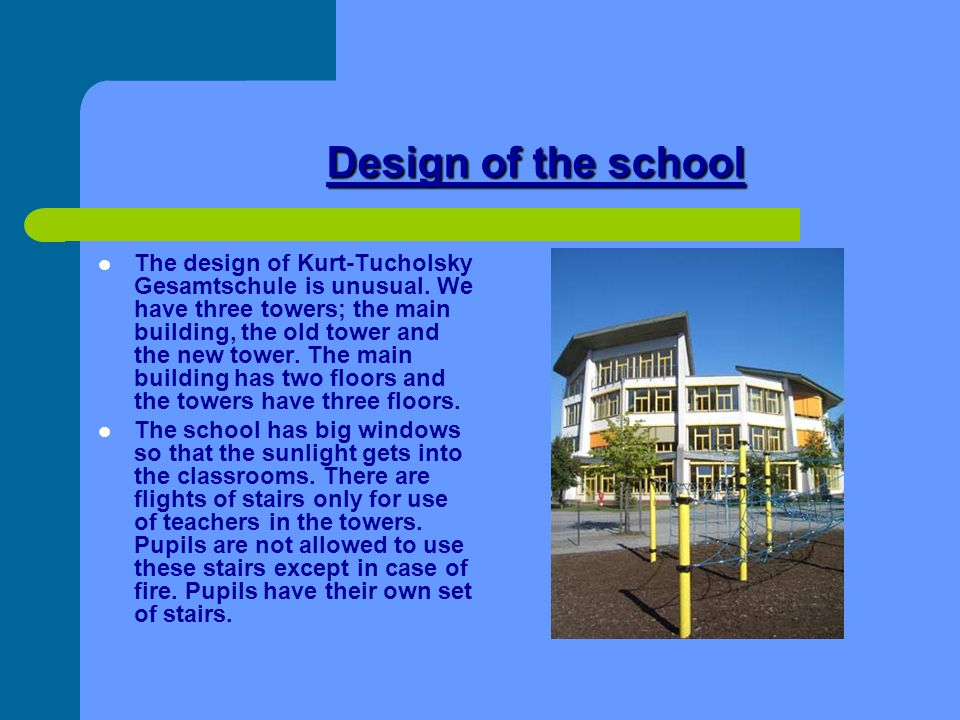 Design of the school
