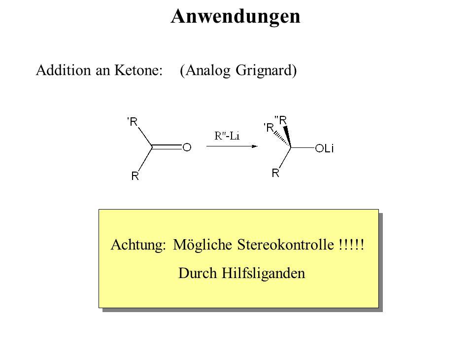 Anwendungen Addition an Ketone: (Analog Grignard)