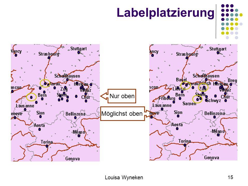 Labelplatzierung Nur oben Möglichst oben Louisa Wyneken