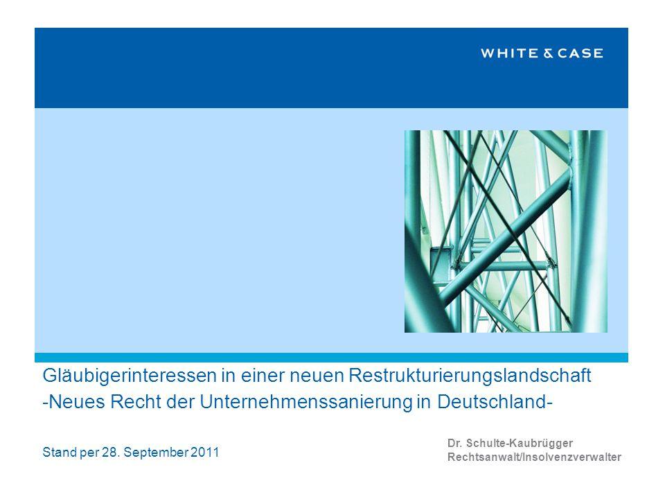 Gläubigerinteressen in einer neuen Restrukturierungslandschaft -Neues Recht der Unternehmenssanierung in Deutschland-
