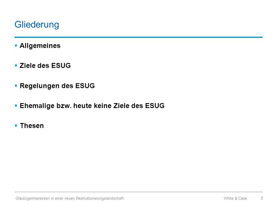 Gliederung Allgemeines Ziele des ESUG Regelungen des ESUG