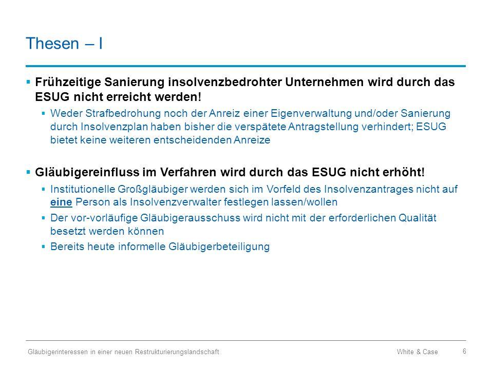 Thesen – I Frühzeitige Sanierung insolvenzbedrohter Unternehmen wird durch das ESUG nicht erreicht werden!